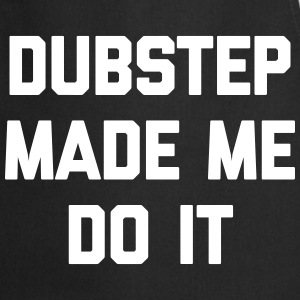 Dubstep Do It Music Quote Forklær - Kokkeforkle
