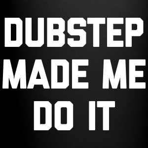 Dubstep Do It Music Quote Kopper & tilbehør - Ensfarget kopp