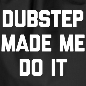 Dubstep Do It Music Quote Taschen & Rucksäcke - Turnbeutel