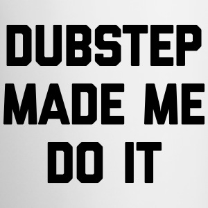 Dubstep Do It Music Quote Kubki i dodatki - Kubek