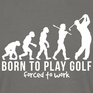 golf evolution born to play golf forced  - Men's T-Shirt