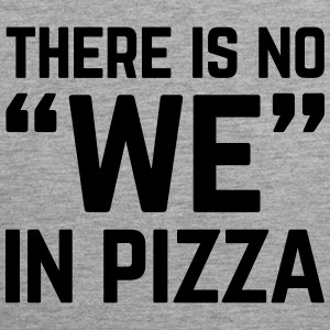 No We In Pizza Funny Quote Vêtements de sport - Débardeur Premium Homme
