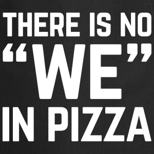 No We In Pizza Funny Quote Kookschorten - Keukenschort
