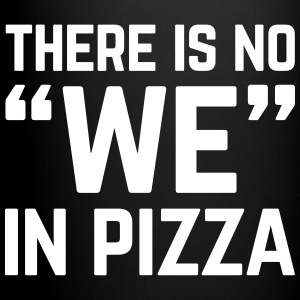 No We In Pizza Funny Quote Tassen & Zubehör - Tasse einfarbig