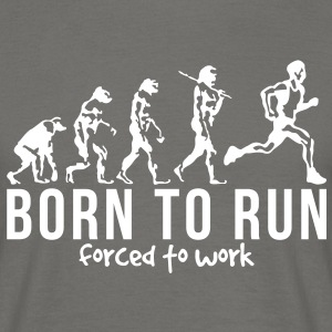 running evolution born to run forced to  - Men's T-Shirt