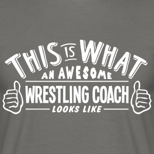 awesome wrestling coach looks like pro d - Men's T-Shirt