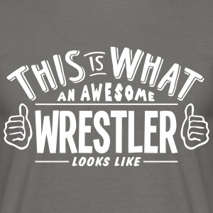 awesome wrestler looks like pro design - Men's T-Shirt
