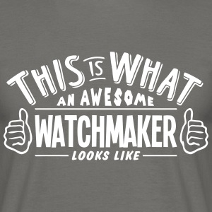 awesome watchmaker looks like pro design - Men's T-Shirt