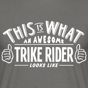 awesome trike rider looks like pro desig - Men's T-Shirt