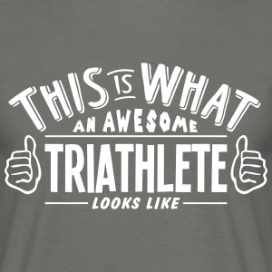 awesome triathlete looks like pro design - Men's T-Shirt