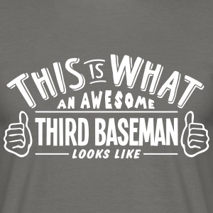 awesome third baseman looks like pro des - Men's T-Shirt