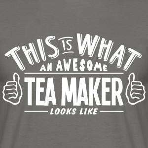 awesome tea maker looks like pro design - Men's T-Shirt