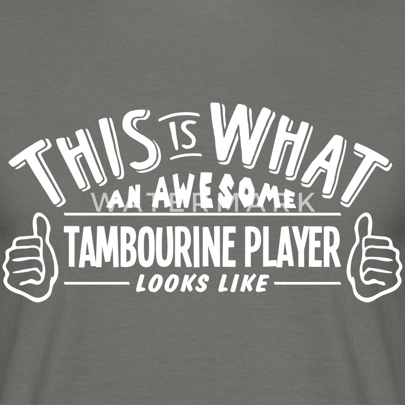 awesome tambourine player looks like pro - Men's T-Shirt