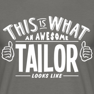 awesome tailor looks like pro design - Men's T-Shirt