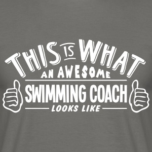 awesome swimming coach looks like pro de - Men's T-Shirt