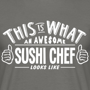 awesome sushi chef looks like pro design - Men's T-Shirt