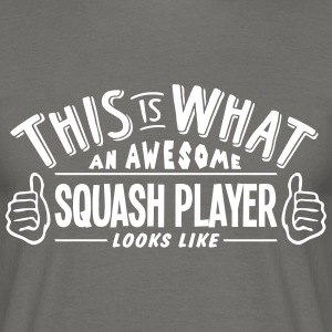 awesome squash player looks like pro des - Men's T-Shirt