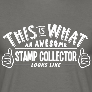 awesome stamp collector looks like pro d - Men's T-Shirt