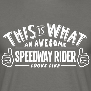 awesome speedway rider looks like pro de - Men's T-Shirt