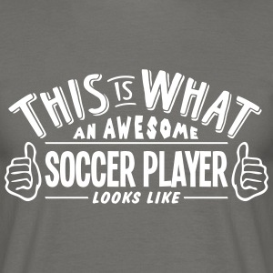 awesome soccer player looks like pro des - Men's T-Shirt