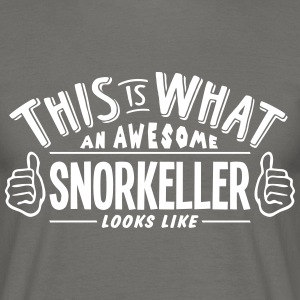 awesome snorkeller looks like pro design - Men's T-Shirt