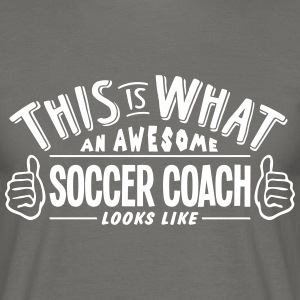 awesome soccer coach looks like pro desi - Men's T-Shirt