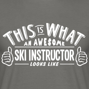 awesome ski instructor looks like pro de - Men's T-Shirt