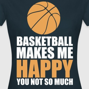 Basketball makes me happy - T-shirt Femme