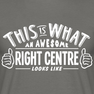 awesome right centre looks like pro desi - Men's T-Shirt