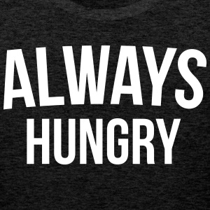 Always Hungry Funny Quote Sportbekleidung - Männer Premium Tank Top