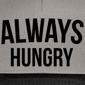 Always Hungry Funny Quote Caps & Hats - Snapback Cap