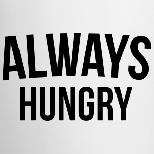 Always Hungry Funny Quote Mugs & Drinkware - Mug