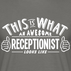 awesome receptionist looks like pro desi - Men's T-Shirt