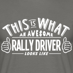 awesome rally driver looks like pro desi - Men's T-Shirt