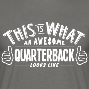 awesome quarterback looks like pro desig - Men's T-Shirt