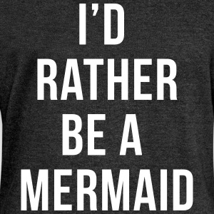 Rather Be A Mermaid Funny Quote  Hoodies & Sweatshirts - Women's Boat Neck Long Sleeve Top