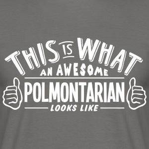 awesome polmontarian looks like pro desi - Men's T-Shirt