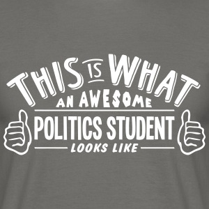 awesome politics student looks like pro  - Men's T-Shirt