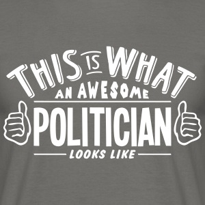 awesome politician looks like pro design - Men's T-Shirt