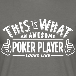 awesome poker player looks like pro desi - Men's T-Shirt