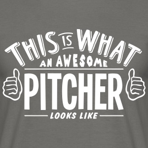 awesome pitcher looks like pro design - Men's T-Shirt