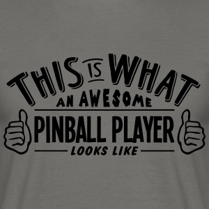 awesome pinball player looks like pro de - Men's T-Shirt