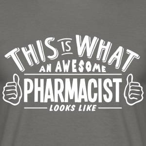 awesome pharmacist looks like pro design - Men's T-Shirt
