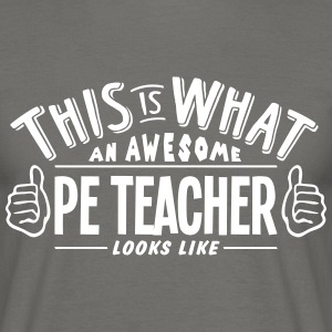 awesome pe teacher looks like pro design - Men's T-Shirt