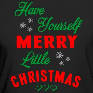 HAVE YOURSELF A MERRY LITTLE CHRISTMAS T-Shirts - Frauen Bio-T-Shirt