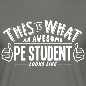 awesome pe student looks like pro design - Men's T-Shirt