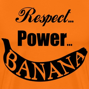 Respect, Power, Banana T-Shirts - Männer Premium T-Shirt