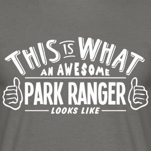 awesome park ranger looks like pro desig - Men's T-Shirt