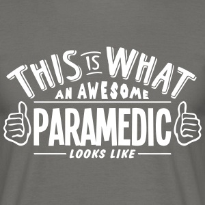 awesome paramedic looks like pro design - Men's T-Shirt
