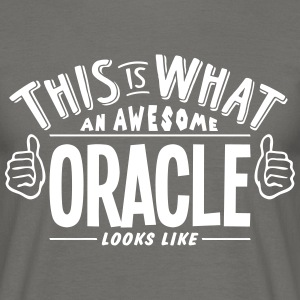 awesome oracle looks like pro design - Men's T-Shirt